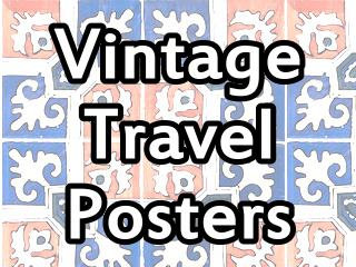 Old Fashioned Travel Posters and more!