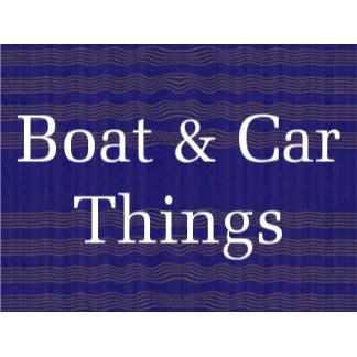 Boat and Car things...