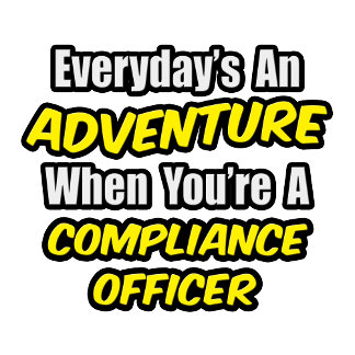 Everyday's An Adventure .. Compliance Officer
