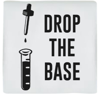 Drop the Base
