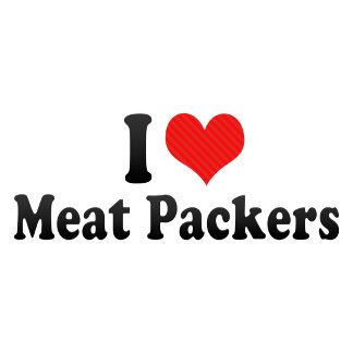 I Love Meat Packers