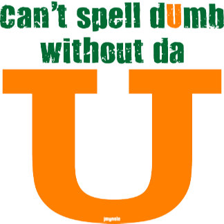 Can't spell dUmb without  da U