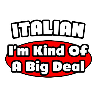 Italian...Big Deal