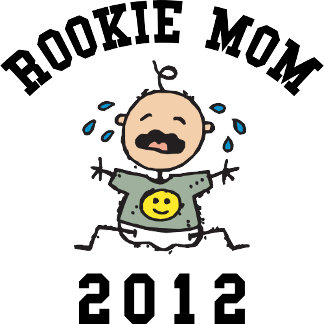 Rookie New Mom 2012 T Shirts Gifts