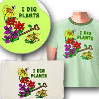 I Dig Plants Gardener Slogan