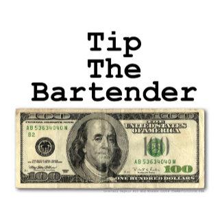 n. TIP THE BARTENDER
