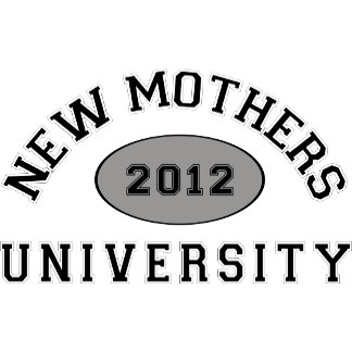 New Mother University T-Shirts 2012 Gifts
