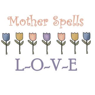 Mother Spells Love