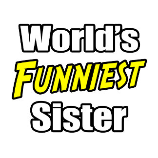 World's Funniest Sister
