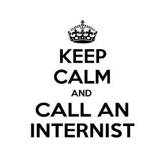 Keep Calm and Call an Internist