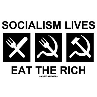 Socialism Lives Eat The Rich (Political Science)