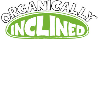 Organically Inclined