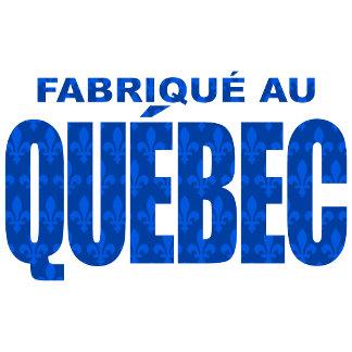 ➢ Fabriqué au Québec – Made in Quebec