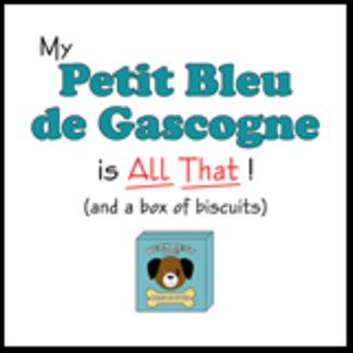 My Petit Bleu de Gascogne is All That!