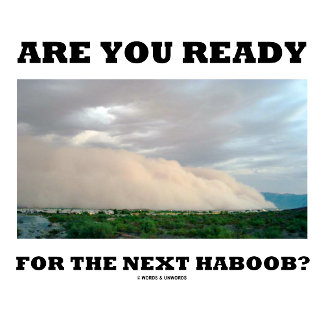 Are You Ready For The Next Haboob? (Dust Storm)