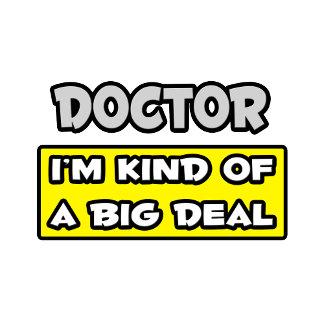Doctor .. I'm Kind of a Big Deal