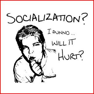 Will Socialization Hurt?