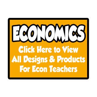Economics Teacher Shirts, Gifts and Apparel