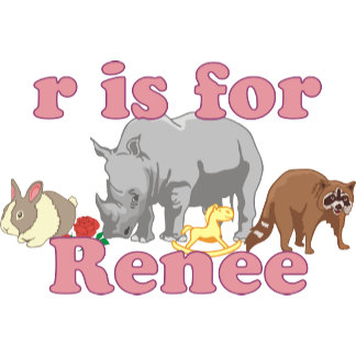 R is for Renee