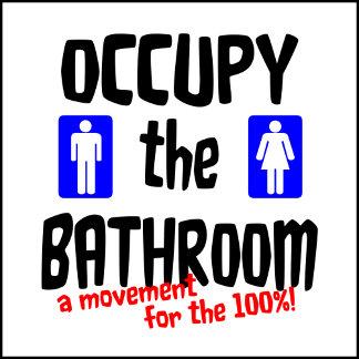 Occupy the Bathroom