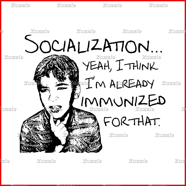 Immunized for Socialization