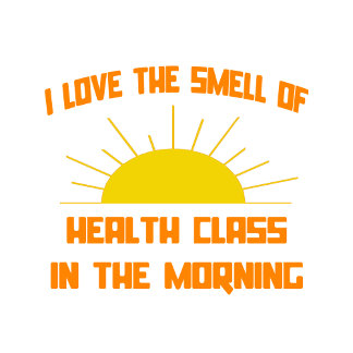 Smell of Health Class in the Morning