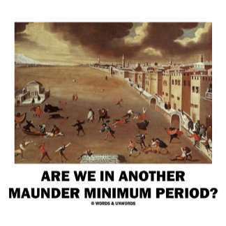 Are We In Another Maunder Minimum Period?