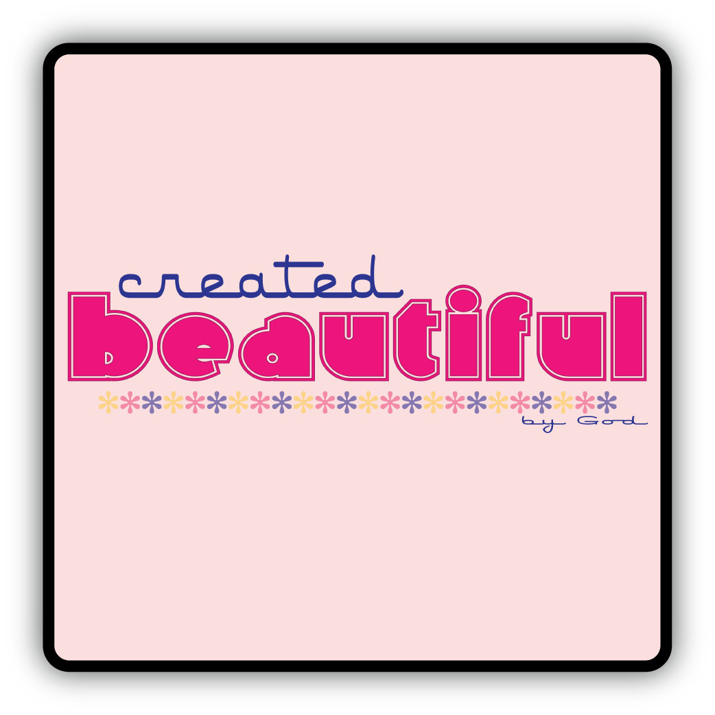Created Beautiful