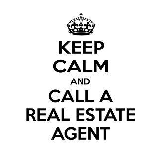 Keep Calm and Call a Real Estate Agent