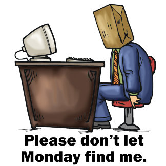 Don't Let Monday Find Me