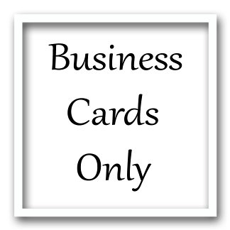 Business Cards Only