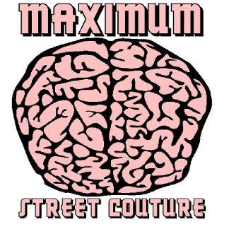 MAXIMUM STREET COUTURE