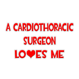A Cardiothoracic Surgeon Loves Me
