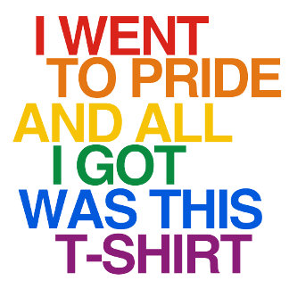 I WENT TO PRIDE AND ALL I G