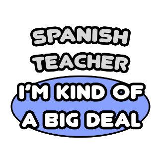 Spanish Teacher...Kind of a Big Deal