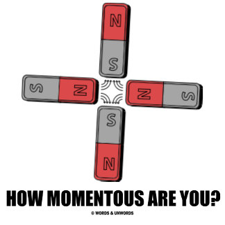 How Momentous Are You?