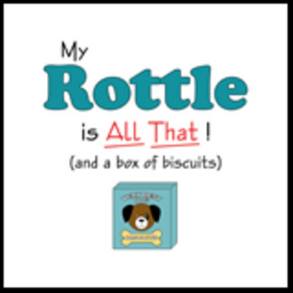 My Rottle is All That!