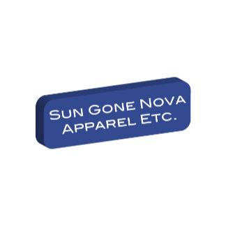 Sun Gone Nova   Apparel Etc.