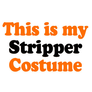 This is my stripper costume