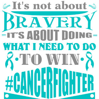 Ovarian Cancer Not About Bravery