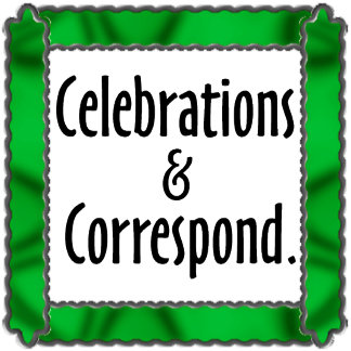 Celebrations & Correspondence