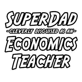 SuperDad...Economics Teacher