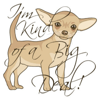 Chihuahua I'm Kind Of A Big Deal Gifts