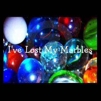 I've Lost My Marbles