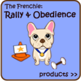 The Frenchie: Rally & Obedience