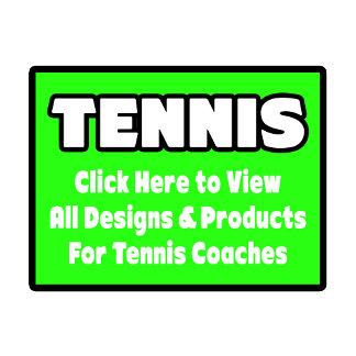 Tennis Coach Shirts, Gifts & Apparel