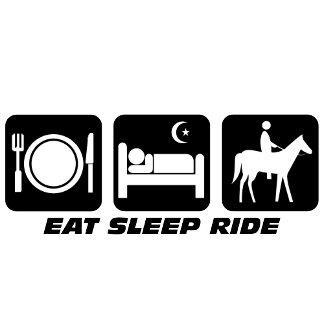 Eat sleep horseback riding