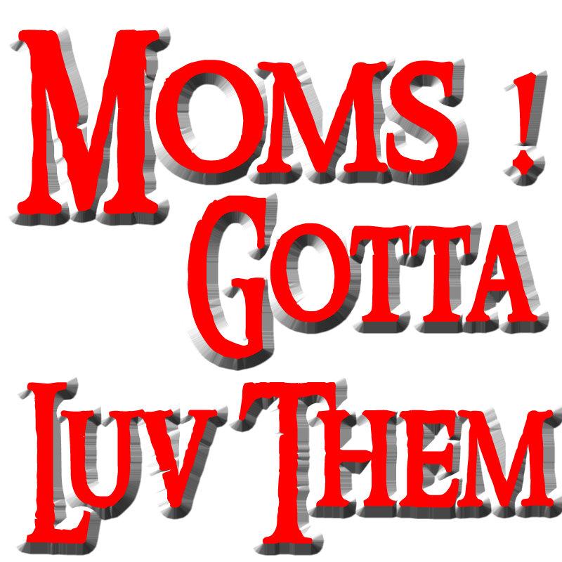 MOMS !