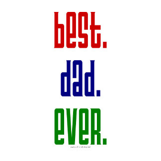 Best Dad Ever gifts and tees for Father's Day.