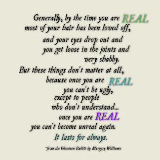 When you are Real...
